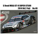 1/43 エスロード モーラ GT-R SUPER GT500 2014 Rd.2 Fuji No.46【45102】 【税込】 EBBRO [エブロ 45102 S Road MOLA SUPER GT500 46]【返品種別B】【送料無料】【RCP】