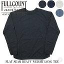 FULLCOUNT フルカウント FLAT SEAM HEAVY WEIGHT LONG Tee フラットシーム ロングTシャツ FC-5222L