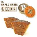 セット商品 メープルマニア The MAPLE MANIA メープルバームクーヘン バウムクーヘン 1個 焼菓子 + 国産あられ2袋