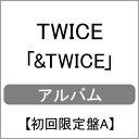 【送料無料】[限定盤][先着特典付]&TWICE【初回限定盤...