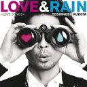 LOVE & RAIN〜LOVE SONGS〜/久保田利伸[CD]通常盤【返品種別A】