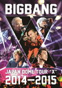 """【送料無料】 枚数限定 限定版 BIGBANG JAPAN DOME TOUR 2014〜2015""""X /BIGBANG DVD 【返品種別A】"""