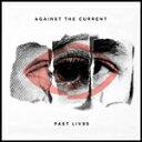 PAST LIVES【輸入盤】▼/AGAINST THE CURRENT CD 【返品種別A】