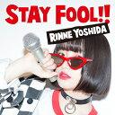 Idol Name: Ya Line - [枚数限定][限定盤]STAY FOOL!!(初回限定盤)/吉田凜音[CD+DVD]【返品種別A】