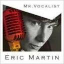 MR.ボーカリスト/エリック・マーティン[CD]【返品種別A】