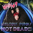 艺人名: Na行 - MELODIC PUNKS NOT DEAD!!!(DVD付)/NAMBA69[CD+DVD]【返品種別A】
