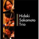 Hideki Sakamoto Trio/Hideki Sakamoto Trio[CD]【返品種別A】