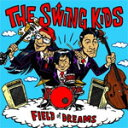 艺人名: Sa行 - FIELD of DREAMS/THE SWING KIDS[CD]【返品種別A】