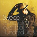 It's the fallin'in love-feat.A Hundred Birds(single mix)/Sweep[CD]【返品種別A】