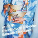 Summer Time Love/m-flo loves Emi Hinouchi & Ryohei[CD]