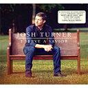 藝人名: J - I SERVE A SAVIOR【輸入盤】▼/JOSH TURNER[CD]【返品種別A】