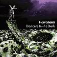 【送料無料】Dancers In The Dark/HAWAIIAN6[CD]【返品種別A】
