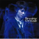 Breakin&#039 through/喜多修平[CD]通常盤【返品種別A】