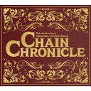 【送料無料】CHAIN CHRONICLE 5th Anniversary ORIGINAL SOUNDTRACK/ゲーム・ミュージック[CD]【返品種別A】