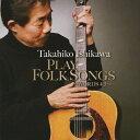 【送料無料】PLAY FOLK SONGS〜WORDS4.5〜/石川鷹彦[CD]【返品種別A】