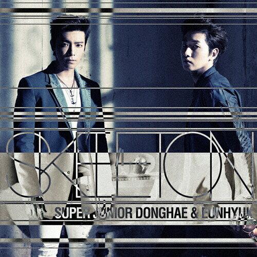 SKELETON(DVD付)/SUPER JUNIOR DONGHAE & EUNHYUK[CD+DVD]【返品種別A】