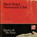 スペクター・アット・ザ・フィースト/ブラック・レベル・モーターサイクル・クラブ[CD][紙ジャケット]【返品種別A】