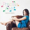 CD, DVD, 樂器 - ナチュラル・カラーズ/プリシラ・アーン[CD]【返品種別A】