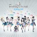 偶像名: Ta行 - C.P.U!?/Cheeky Parade[CD]【返品種別A】