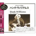 Artist Name: H - ジャンバラヤ〜ハンク・ウィリアムス・ベスト・セレクション/ハンク・ウィリアムス[SHM-CD]【返品種別A】