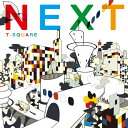 【送料無料】NEXT/T-SQUARE[HybridCD+DVD]【返品種別A】