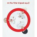 the tripod e.p.2/m-flo[CD]【返品種別A】