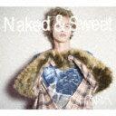 【送料無料】[枚数限定][限定盤]Naked & Sweet(初回生産限定盤)/Chara[Blu-specCD2+DVD]【返品種別A】