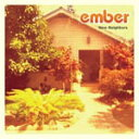 New Neighbors/ember[CD]【返品種別A】