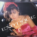 偶像名: Na行 - EXOTIQUE/中山美穂[CD]【返品種別A】