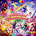Chubbiness Wonderland/Chubbiness[CD]【返品種別A】