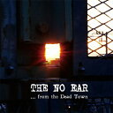 藝術家名: Na行 - ...from the Dead Town/THE NO EAR[CD]【返品種別A】