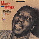 Artist Name: M - [枚数限定][限定盤]トラブル・ノー・モア〜シングルズ1955-1959(+2)/マディ・ウォーターズ[CD]【返品種別A】