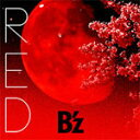 [枚数限定][限定盤]RED(初回限定盤)/B'z[CD+DVD]【返品種別A】
