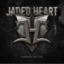 COMMON DESTINY/ジェイデッド・ハート[CD]【返品種別A】