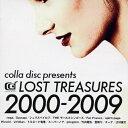 Omnibus - colla disc presents LOST TREASURES 2000-2009/オムニバス[CD]【返品種別A】