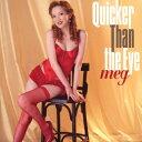 艺人名: M - Quicker Than the Eye/meg[CD]【返品種別A】