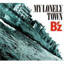 [枚数限定][限定盤]MY LONELY TOWN(初回限定盤)/B'z[CD+DVD]
