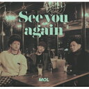 See you again/MOL