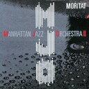 モリタート/マンハッタン ジャズ オーケストラ CD 【返品種別A】