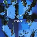 FORCE/TRIX[CD]【返品種別A】