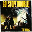 艺人名: Ma行 - GO STOP TROUBLE/THE MODS[CD]【返品種別A】