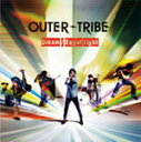 Dream/Ray of light(TVアニメ『クロスファイト ビーダマンeS』OP&ED主題歌)/OUTER-TRIBE[CD]【返品種別A】
