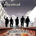 Artist Name: Z - THE EARLY YEARS-REVISITED【輸入盤】▼/ZEBRAHEAD[CD]【返品種別A】