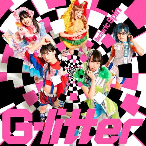 【送料無料】[枚数限定][限定盤]G-litter(初回限定盤/Type-A)/Gacharic Spin[CD+DVD]【返品種別A】
