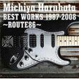 【送料無料】Michiya Haruhata BEST WORKS 1987-2008 〜ROUTE86〜/春畑道哉[CD]【返品種別A】
