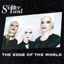 艺人名: Sa行 - THE EDGE OF THE WORLD/Sister Paul[CD][紙ジャケット]【返品種別A】