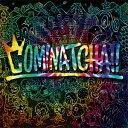 COMINATCHA!!(初回限定盤)/WANIMA