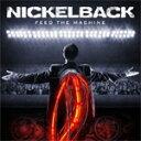 Artist Name: N - FEED THE MACHINE【輸入盤】▼/NICKELBACK[CD]【返品種別A】