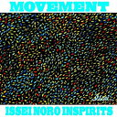 Artist Name: I - 【送料無料】MOVEMENT/ISSEI NORO INSPIRITS[Blu-specCD2]【返品種別A】