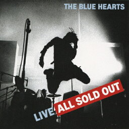LIVE ALL SOLD OUT/<strong>THE</strong> BLUE HEARTS[CD]【返品種別A】